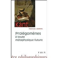Prolégomènes à toute métaphysique future: Qui pourra se présenter comme sciencs