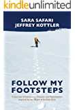 Follow My Footsteps: A Journey of Adventure, Disaster, and Redemption  Inspired by the Plight of At-Risk Girls