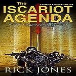 The Iscariot Agenda: The Vatican Knights, Book 3   Rick Jones