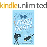 Food Fight!: An Enemies to Lovers, Reality TV Romance