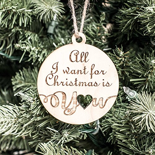Ornament - All I Want for Christmas is You - Raw Wood -