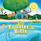 The Toddler's Bible Audiobook by V. Gilbert Beers Narrated by Mimi Black
