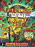 The Fabulous Reinvention of Sunday School, Aaron Reynolds, 0310274338