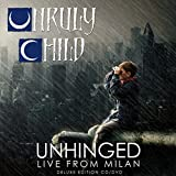 Unhinged, Live from Milan (Deluxe Edition)