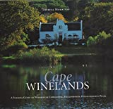 Cape Wineries: A Day-tripper's Guide to the Cape Winelands