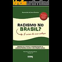 Racismo no Brasil? É coisa da sua cabeça: Histórias de racismo e empoderamento no ambiente familiar, escolar e nas…