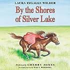 By the Shores of Silver Lake Hörbuch von Laura Ingalls Wilder Gesprochen von: Cherry Jones