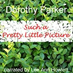 Such a Pretty Little Picture | Dorothy Parker