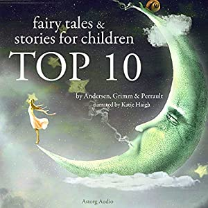 Fairy tales and Stories for Children (TOP 10) Audiobook