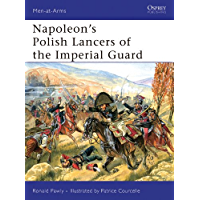 Napoleon's Polish Lancers of the Imperial Guard (Men-at-Arms Book 440)