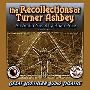 The Recollections of Turner Ashbey Audiobook