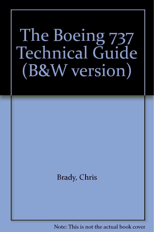 The Boeing 737 Technical Guide (B&W version): Chris Brady: Amazon.com: Books