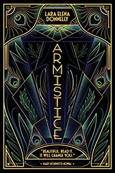Armistice: Book 2 in the Amberlough Dossier Kindle Edition by Lara Elena Donnelly (Author)