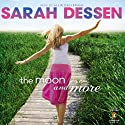 The Moon and More Audiobook by Sarah Dessen Narrated by Allie Gallerani