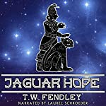 Jaguar Hope: A Zero Time Chronicles Novelette | T. W. Fendley