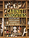 Exactly the book for every young explorer who loves finding stuff in nature and bringing it home. Cabinet of Curiosities is a lavishly illustrated introduction to the wonders of natural history and the joys of being an amateur scientist and collec...
