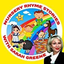 Nursery Rhyme Stories with Sarah Greene Audiobook by Martha Ladly, Robert Howes Narrated by Sarah Greene