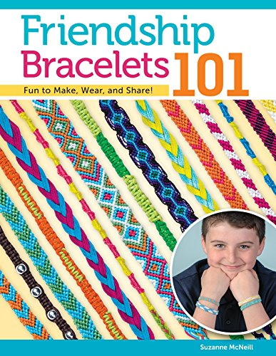 Friendship Bracelets 101: Fun to Make, Fun to Wear, Fun to Share (Can Do Crafts) (Design Originals) Step-by-Step Instructions; Colorful Knotted Bracelets Made with Embroidery Floss for Kids & Teens]()