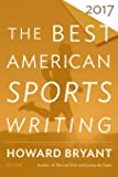 Best American Sports Writing 2017 (The Best American Series ®)
