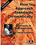 How To Approach Standards Chromatically (Book & CD Set)