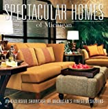 Spectacular Homes of Michigan, Brian G. Carabet and John A. Shand, 1933415169