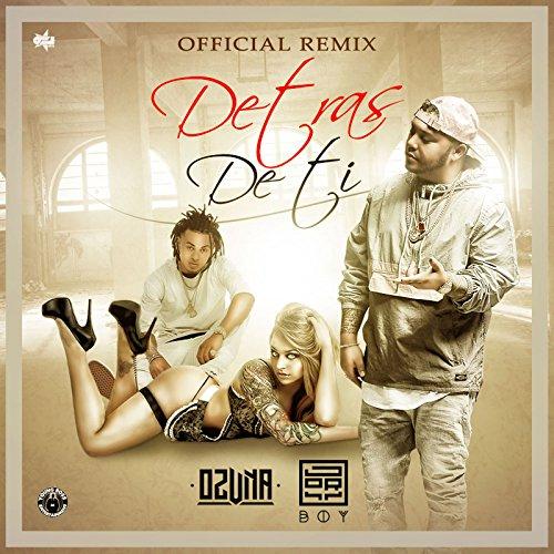 ... Detras De Ti (Remix) [feat. Ozuna]