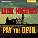 Pay the Devil Audiobook by Jack Higgins Narrated by Phil Gigante