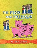 The Pigs and Friends, Abe Usera, 1468561529