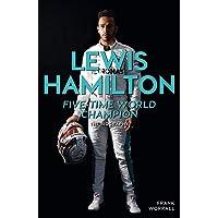 Lewis Hamilton: Five-Time World Champion: The Biography