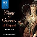 Kings and Queens of England Audiobook by Jen Green Narrated by Benjamin Soames