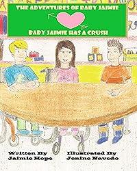 The Adventures of Baby Jaimie: Baby Jaimie Has A Crush