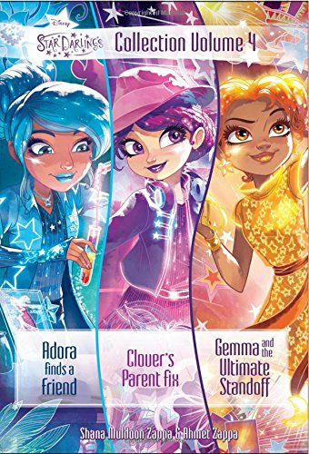 Star Darlings Collection: Volume 4: Adora Finds a Friend; Clover's Parent Fix; Gemma and the Ultimate Standoff (Star Disney)