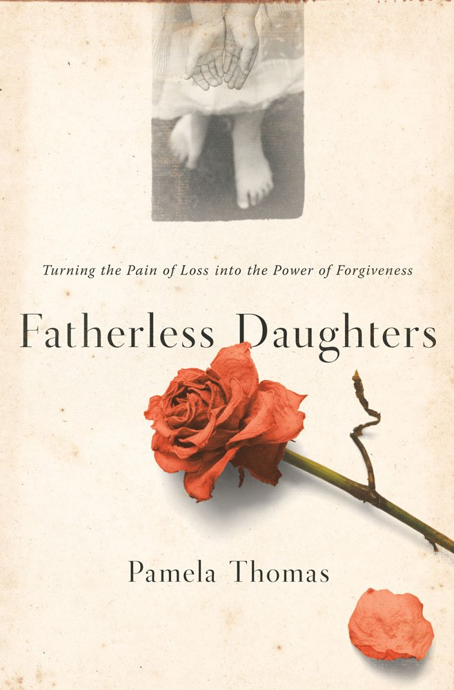Fatherless Daughters Turning The Pain Of Loss Into The Power Of