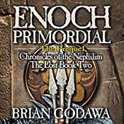 Enoch Primordial: Chronicles of the Nephilim (Volume 2) | Brian Godawa
