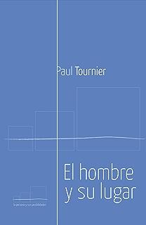 El Hombre y su lugar (Spanish Edition)