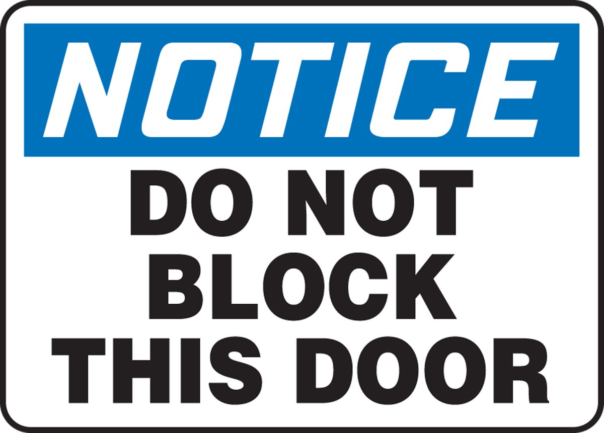 Accuform NOTICE DO NOT BLOCK THIS DOOR (MABR827XL)