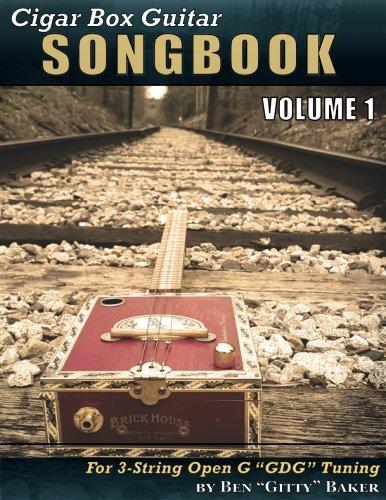 "Cigar Box Guitar Songbook - Volume 1: 45 Songs Arranged for 3-string Open G ""GDG"" Cigar Box Guitars"
