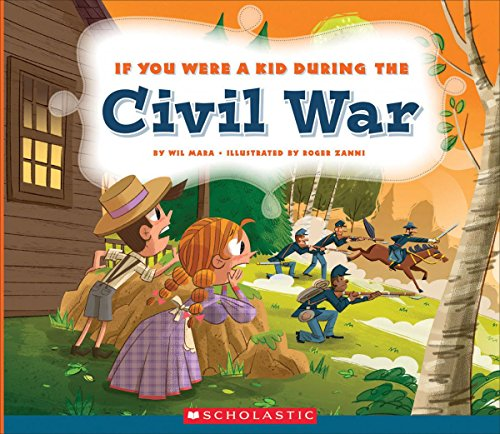 If You Were a Kid During the Civil War (If You Were a Kid)
