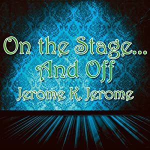 On the Stage... And Off Audiobook