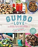 img - for Gumbo Love: Recipes for Gulf Coast Cooking, Entertaining, and Savoring the Good Life book / textbook / text book