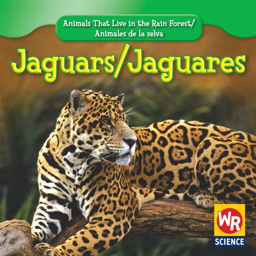 Jaguars/ Jaguares (Animals That Live in the Rain Forest/ Animales De La Selva) (English and Spanish Edition) by Weekly Reader/Gareth Stevens Pub