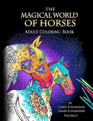 Read Online The Magical World of Horses: Adult Coloring Book Volume 2 pdf
