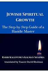 Jewish Spiritual Growth: A Step-by-Step Guide by a Hasidic Master Kindle Edition