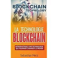 La technologie blockchain : Introduction à une technologie qui pourrait changer le monde