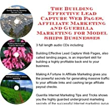 The Guerilla Marketing, Building Effective Lead Capture Web Pages, Affiliate Marketing for Model Ships Businesses