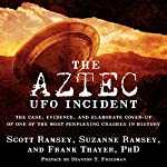 The Aztec UFO Incident: The Case, Evidence, and Elaborate Cover-Up of One of the Most Perplexing Crashes in History | Scott Ramsey,Suzanne Ramsey,Frank Thayer