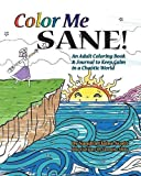 img - for Color Me Sane: An Adult Coloring Book & Journal to Keep Calm in a Chaotic World book / textbook / text book