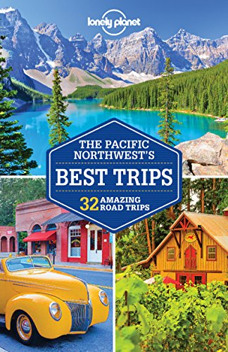 Lonely Planet Pacific Northwest's Best Trips (Travel Guide) from imusti