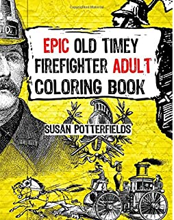 epic old timer firefighter adult coloring book - Firefighter Coloring Book