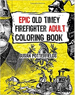 Amazon.com: Epic Old Timer Firefighter Adult Coloring Book ...